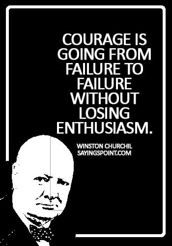 faith and courage quotes - Courage is going from failure to failure without losing enthusiasm. - Winston Churchil