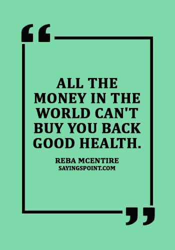 """Health Sayings - """"All the money in the world"""