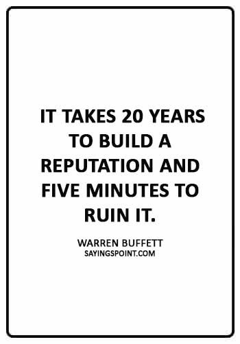 """Trust Quotes - """"It takes 20 years to build a reputation and five minutes to ruin it."""" —Warren Buffett"""