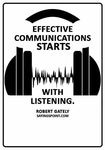 """purposeful communication quotes - """"Effective communications starts with listening."""" —Robert Gately"""