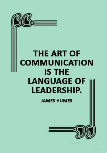"""respectful communication quotes - """"The art of communication is the language of leadership."""" —James Humes"""