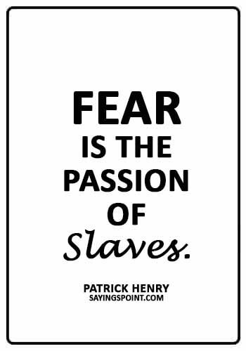 """American Revolution Sayings - """"Fear is the passion of slaves."""" —Patrick Henry"""