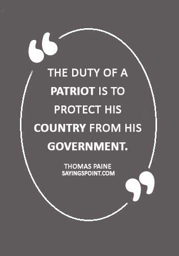 """American Revolution Quotes -""""The duty of a patriot is to protect his country from his government."""" —Thomas Paine"""