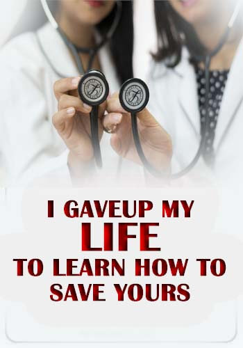 Doctor Quotes - I gave up my life to learn how to save yours.
