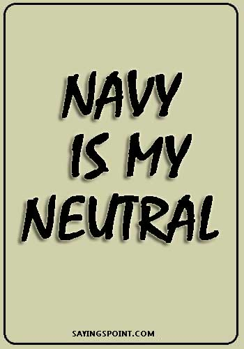 Navy is my neutral -Navy quotes
