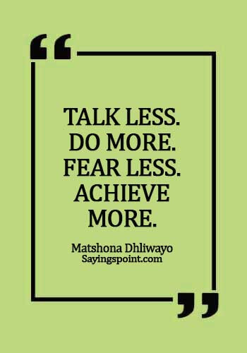 fearless quotes images - Talk less. Do more. Fear less. Achieve more. - Matshona Dhliwayo