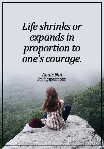 fearless quotes images- Life shrinks or expands in proportion to one's courage. - Anais Nin