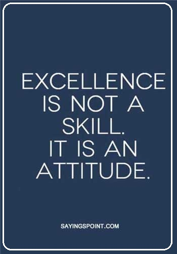 """Navy Sayings - """"Excellence is not a skill it's a attitude."""" —Unknown"""