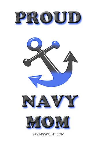 """navy mom quotes - """"Proud Navy Mom,"""" —Unknown"""