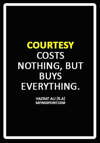 """Hazrat Ali Sayings - """"Courtesy costs nothing, but buys everything."""" —Hazrat Ali (R.A)"""