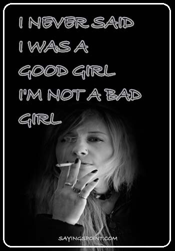 90 Bad Girl Sayings and Quotes Sayings Point