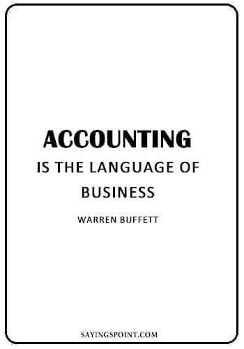 """Accounting Quotes - Accounting is the language of business."""" —Warren Buffett"""