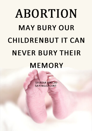 """Abortion Quotes - """"Abortion may bury our children, but it can never bury their memory."""" —Shadia Hrichi"""
