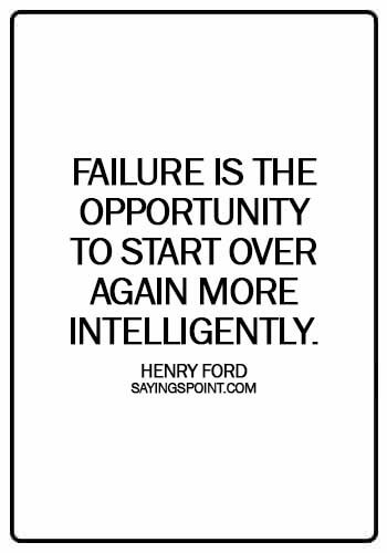 Starting Over Quotes - Failure is the opportunity to start over again more intelligently. - Henry Ford