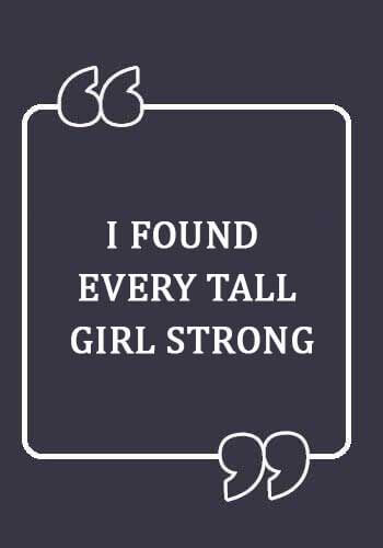 tall Girl Sayings - tall Girl Sayings