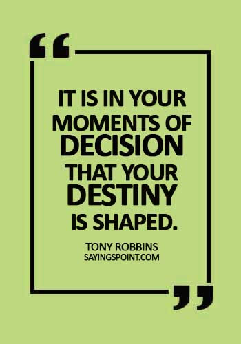 stop smoking quotes sayings - It is in your moments of decision that your destiny is shaped.  - Tony Robbins