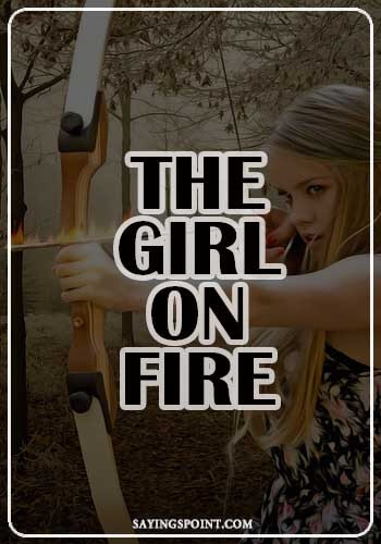 "Archery sayings and quotes - ""The girl on fire."