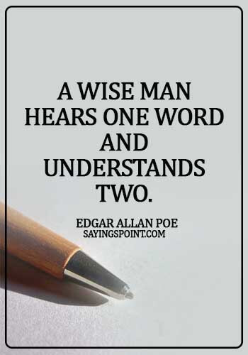 jewish sayings yiddish - A wise man hears one word and understands two. -  Edgar Allan Poe