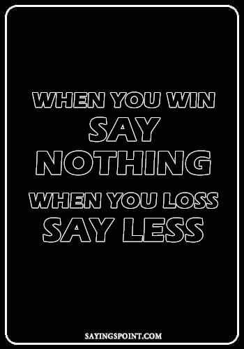 """Table Tennis Quotes - """"When you win say nothing. When you loss say less."""" —Unknown"""