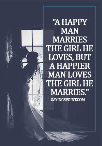 Egyptian Quotes - A happy man marries the girl he loves, but a happier man loves the girl he marries.