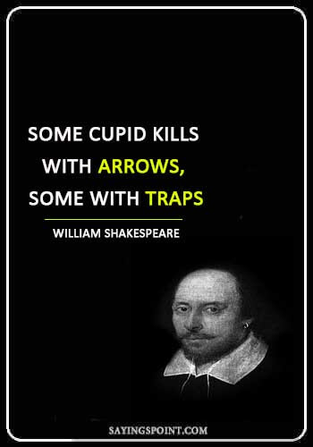 """archery quotes - """"Some Cupid kills with arrows, some with traps."""" —William Shakespeare"""