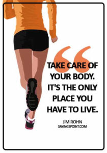 """health quotes images - """"Take care of your body. It's the only place you have to live."""" —Jim Rohn"""