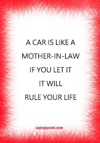 """car enthusiast quotes - """"A car is like a mother-in-law - if you let it, it will rule your life."""" — Jaime Lerner"""
