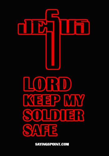 """Navy Seal Sayings - """"Lord keep my soldier safe."""" —Unknown"""