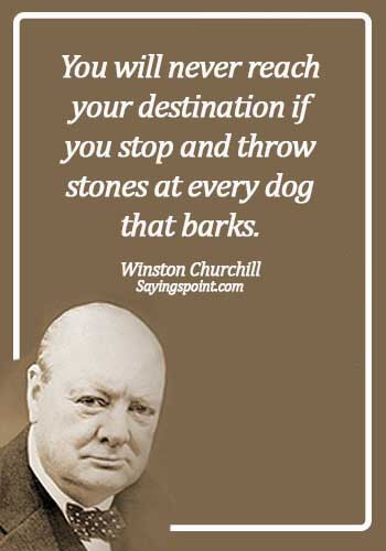 smart quotes on attitude - You will never reach your destination if you stop and throw stones at every dog that barks. - Winston Churchill