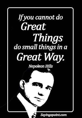 Smart Quotes - If you cannot do great things, do small things in a great way. - Nepoleon Hills