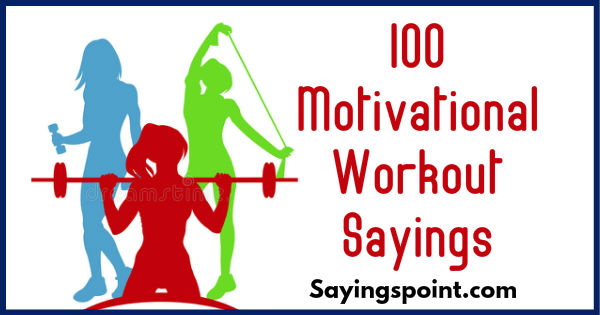 100 Motivational Workout Quotes and Sayings