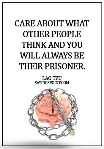 lao tzu quotes images - Care about what other people think and you will always be their prisoner. - Lao Tzu