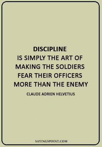 """air force quotes - """"Discipline is simply the art of making the soldiers fear their officers more than the enemy."""" —Claude Adrien Helvetius"""