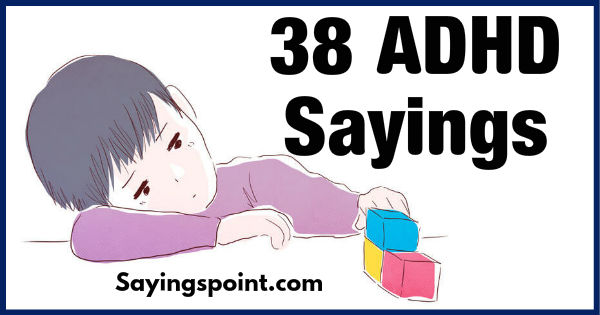 38 ADHD Quotes and Sayings