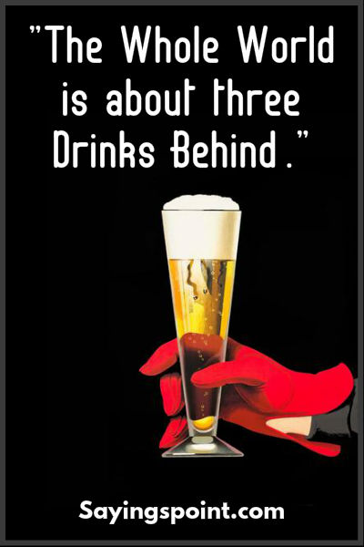 Alcohol Sayings 2