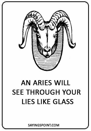 "Aries Quotes - ""Aries don\'t quit. They give head till you\'re ..."