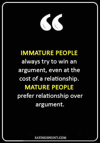 30 Immature People Quotes and Sayings Sayings Point