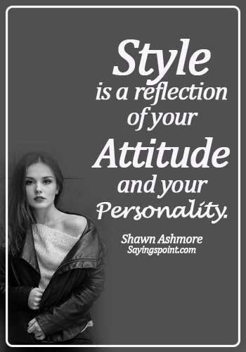 high personality quotes - Style is a reflection of your attitude and your personality. - Shawn Ashmore