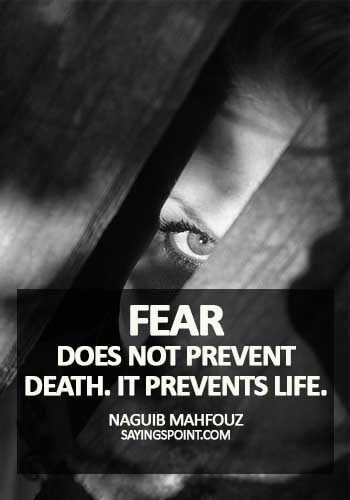 egyptian quotes tattoos - Fear does not prevent death. It prevents life. - Naguib Mahfouz