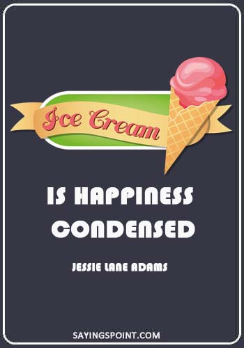 65 Ice Cream Quotes and Sayings Sayings Point